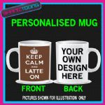 KEEP CALM AND LATTE ON COFFEE MUG PERSONALISED GIFT